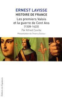 Histoire de France : depuis les origines jusqu'à la Révolution. Volume 7, Les premiers Valois et la guerre de Cent Ans (1328-1422)