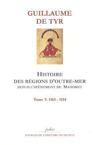 Histoire des régions d'outre-mer depuis l'avènement de Mahomet jusqu'à 1184. Volume 5, 1163-1184