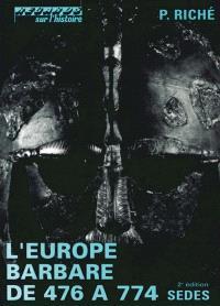 L'Europe barbare de 476 à 774