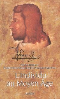L'individu au Moyen Age : individuation et individualisation avant la modernité
