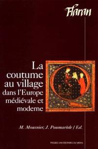 La coutume au village dans l'Europe médiévale et moderne : actes des 20e journées Internationales d'histoire de l'abbaye de Flaran, sept. 1998