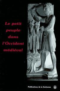 Le petit peuple dans l'Occident médiéval : terminologies, perceptions, réalités : actes du congrès international, Université de Montréal, 18-23 oct. 1999