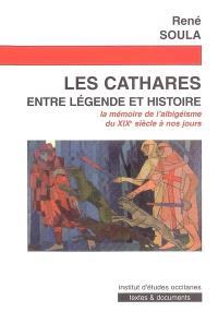 Les cathares entre légende et histoire : la mémoire de l'albigéisme du XIXe siècle à nos jours