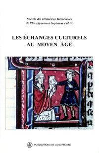 Les échanges culturels au Moyen Age