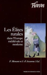 Les élites rurales dans l'Europe médiévale et moderne : actes des XXVIIes journées internationales d'histoire de l'abbaye de Flaran, 9, 10, 11 septembre 2005