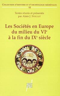 Les sociétés en Europe du milieu du VIe siècle à la fin du IXe siècle : mondes byzantin, slave et musulman exclus : choix de textes