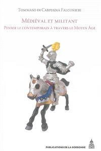 Médiéval et militant : penser le contemporain à travers le Moyen Age