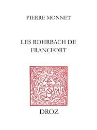 Pouvoir, affaires et parenté à la fin du Moyen Age : les Rohrbach de Francfort