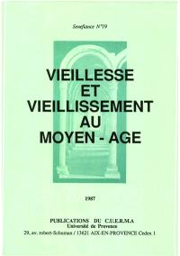 Vieillesse et vieillissement au Moyen Age