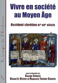 Vivre en société au Moyen Age : Occident chrétien, VIe-XVe siècle