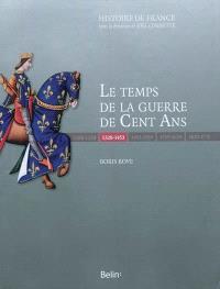 Le temps de la guerre de Cent Ans : 1328-1453