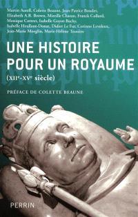 Une histoire pour un royaume (XIIe-XVe siècle)