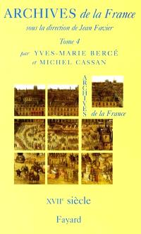 Archives de la France. Volume 4, Le XVIIe siècle