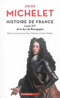 Histoire de France. Volume 14, Louis XIV et le duc de Bourgogne