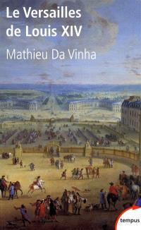 Le Versailles de Louis XIV : le fonctionnement d'une résidence royale au XVIIe siècle