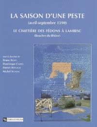 La saison d'une peste (avril-septembre 1590) : le cimetière des Fédons à Lambesc (Bouches-du-Rhône)