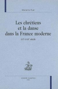 Les chrétiens et la danse dans la France moderne : XVIe-XVIIIe siècle