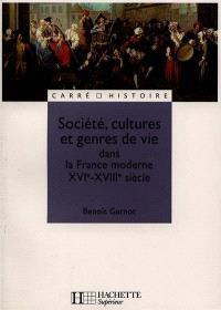 Société, cultures et genres de vie dans la France moderne : XVIe-XVIIIe siècle