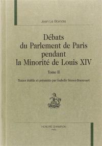 Débats du Parlement de Paris pendant la minorité de Louis XIV. Volume 2