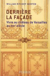 Derrière la façade : vivre au château de Versailles au XVIIIe siècle