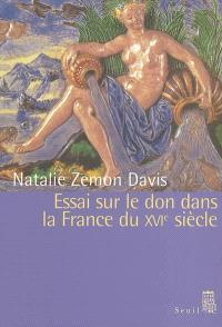 Essai sur le don dans la France du XVIe siècle