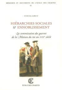 Hiérarchies sociales et ennoblissement : les commissaires des guerres de la Maison du roi, 1691-1790