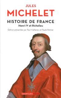 Histoire de France. Volume 11, Henri IV et Richelieu