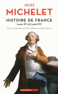 Histoire de France. Volume 17, Louis XV et Louis XVI