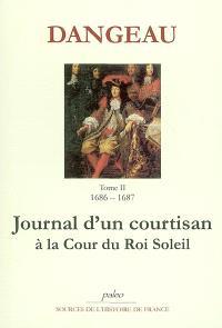 Journal d'un courtisan à la cour du Roi-Soleil. Volume 2, L'ambassade du Siam : 1686-1687