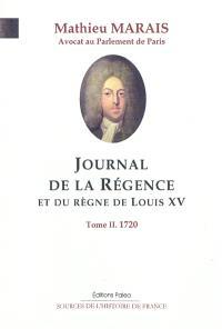 Journal de la régence et du règne de Louis XV. Volume 2, Avril-septembre 1720