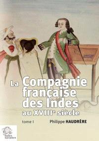 La Compagnie française des Indes au XVIIIe siècle