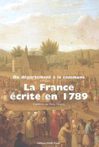 La France écrite en 1789 : du département à la commune
