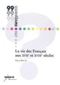 La vie des Français aux XVIIe et XVIIIe siècles