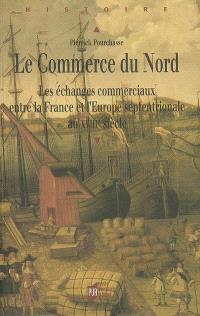 Le commerce du Nord : les échanges commerciaux entre la France et l'Europe septentrionale au XVIIIe siècle