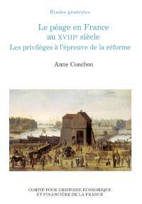 Le péage en France au XVIIIe siècle : les privilèges à l'épreuve de la réforme