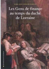 Les gens de finance au temps du duché de Lorraine : XVIIe-XVIIIe siècle