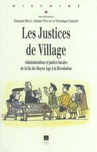 Les justices de village : administration et justice locales de la fin du Moyen Age à la Révolution : actes du colloque d'Angers des 26 et 27 octobre 2001