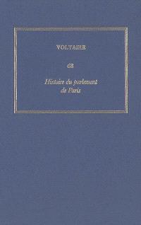 Les oeuvres complètes de Voltaire. Volume 68, Histoire du parlement de Paris