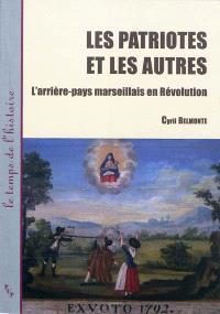 Les patriotes et les autres : l'arrière-pays marseillais en Révolution