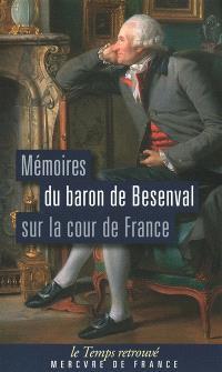 Mémoires du baron de Bésenval sur la Cour de France