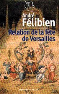 Relation de la fête de Versailles : du dix-huit juillet mille six cent soixante-huit
