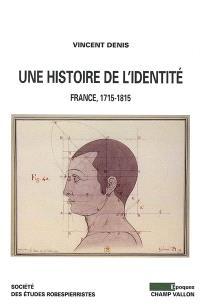 Une histoire de l'identité : France, 1715-1815