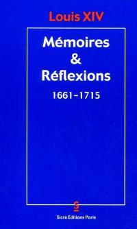 Mémoires et réflexions : 1661-1715