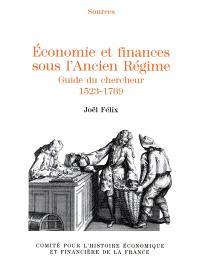 Economie et finances sous l'Ancien Régime : guide du chercheur : 1523-1789