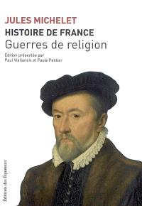 Histoire de France. Volume 9, Guerres de Religion