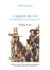 L'argent du roi : les finances sous François Ier