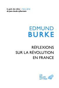 Réflexions sur la Révolution en France : suivi d'un choix de textes de Burke sur la Révolution