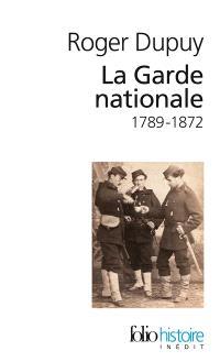 La Garde nationale, 1789-1872