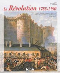La Révolution, 1788-1790 : les trois premières années