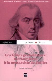 Les élites grenobloises, des Lumières à la monarchie de Juillet : noblesses, notabilités et bourgeoisies, 1760-1848